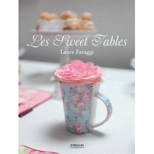 les-sweet-tables-de-laure-faraggi-aux-editions-eyrolles