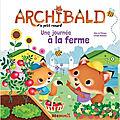 Archibald : une journée à la ferme