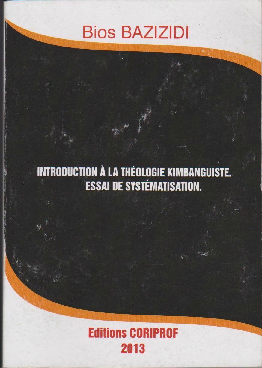 La théologie kimbanguiste d'après BIOS BAZIZIDI