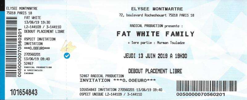 2019 06 13 Fat White Family Elysée Montmartre Billet