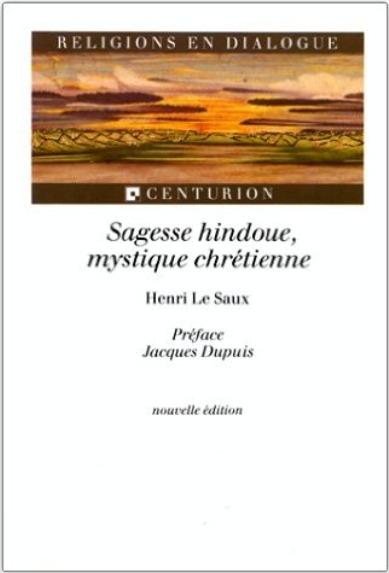 Henri Le Saux, Sagesse hindoue, mystique chrétienne