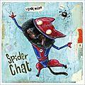 Spider chat et super bat mout'