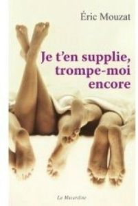 je-t-en-supplie,-trompe-moi-encore-