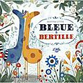 Bleue & bertille, de kristyna litten , chez little urban