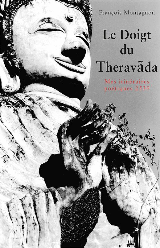 RECITS DE VOYAGES FRANÇOIS MONTAGNON Le doigt du Theravada 3 nov 2019François Montagnon auteur-Photographe-© 2019 FOM'SEL & Thanon Oδυσσεύς