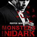 Monsters in the dark #4 : larmes sincères de pepper winters