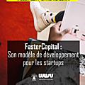 Fastercapital, un réseau de développement de startup à l'international