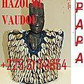 Statuelle et formule magique de l'invisible avce grand maitre papa hazoume