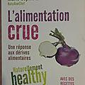 Marie-sophie l. l'alimentation crue, une réponse aux dérives alimentaires.