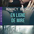 En ligne de mire ~~ nancy bush