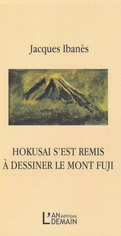 Pour Jacques Ibanès, Hokusai s'est remis à dessiner le mont Fuji.