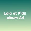 Album A4 Lola et Fidji