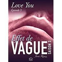 Effet de vague saison 3 épisode 3 Love you de Jana Rouze