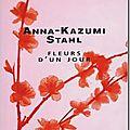 Fleurs d'un jour–anna-kazumi stahl
