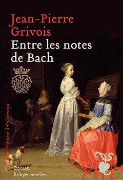 ENTRE LES NOTES DE BACH - JP GRIVOIS - EDI