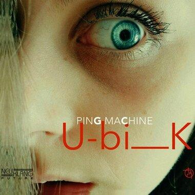 Ubik - Ping Machine