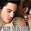 Hard to be good ❉❉❉ laura kaye
