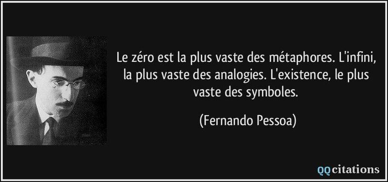 citation-le-zero-est-la-plus-vaste-des-metaphores-l-infini-la-plus-vaste-des-analogies-l-existence-le-fernando-pessoa-150986