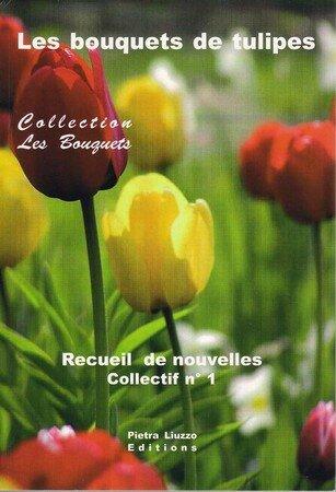 Collectif_Pietra_Liuzzo_Les_bouquets_de_tulipes