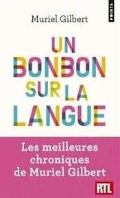 Livre : Un bonbon sur la langue, le livre de Muriel Gilbert - Points - 9782757877883