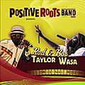 24/11 : « reggae party » w/ positive roots band feat. rod taylor & bob wasa (toulouse – jamaïque) + wailing trees (vienne)