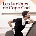 Beatriz williams : les lumières de cape cod