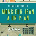 Monsieur jean a un plan, de thomas montasser