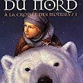 À la croisée des mondes : les royaumes du nord (vol. 1)
