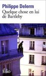 Qqch_en_lui_de_Bartleby