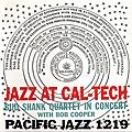 Bud Shank Quartet In Concert With Bob Cooper -1956 - Jazz At Cal-Tech (Pacific Jazz)