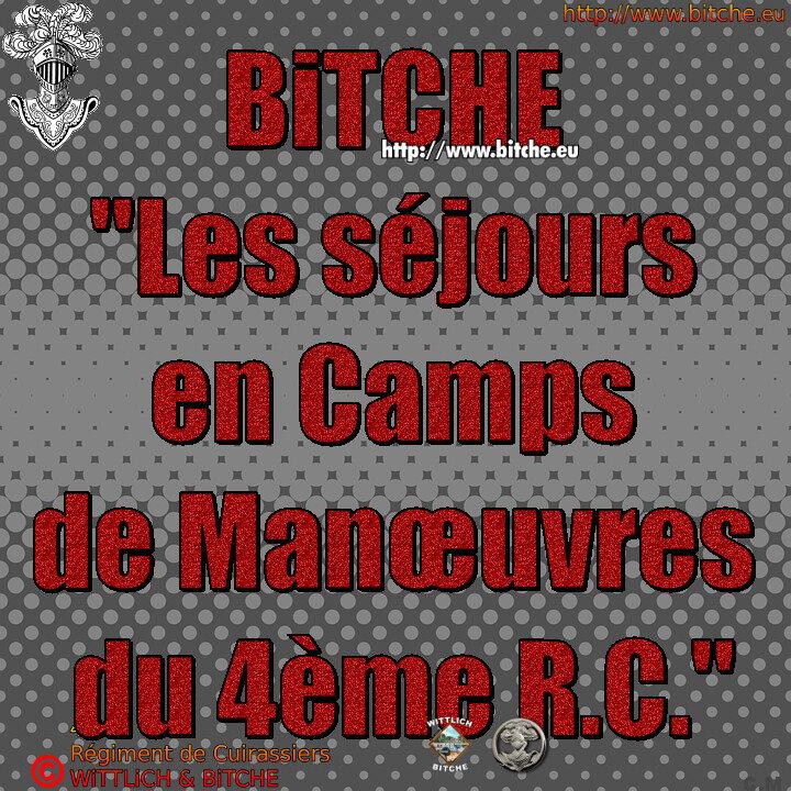 - bitche les séjours en camps de manoeuvres du 4ème R