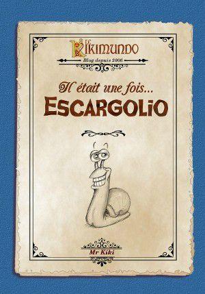 Il était une fois Escargolio Lectures de Liliba