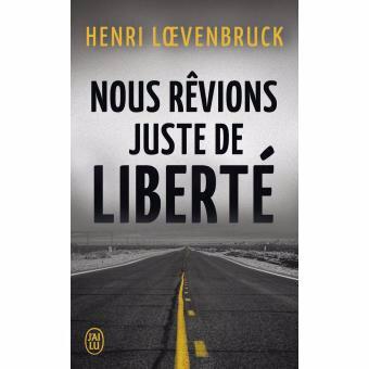 NOUS REVIONS JUSTE DE LIBERTE d'Henri LOEVENBRUCK (Cousinade de ...