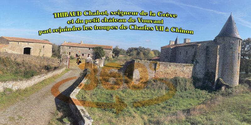 THIBAUD Chabot, seigneur de la Grève et du petit château de Vouvant part rejoindre les troupes de Charles VII à Chinon