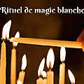 Les rituels de magie blanche pour la chance et la protection