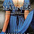 A dangerous madness, de michelle diener