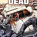 Walking dead, tome 10, vers quel avenir ?, écrit par robert kirkman, dessins de charlie adlard
