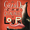 Le grand méchant catalogue des loups, de laurence kubler, chez margot **