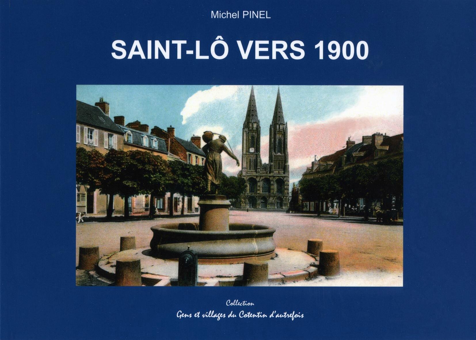 Saint-Lô vers 1900 de Michel Pinel