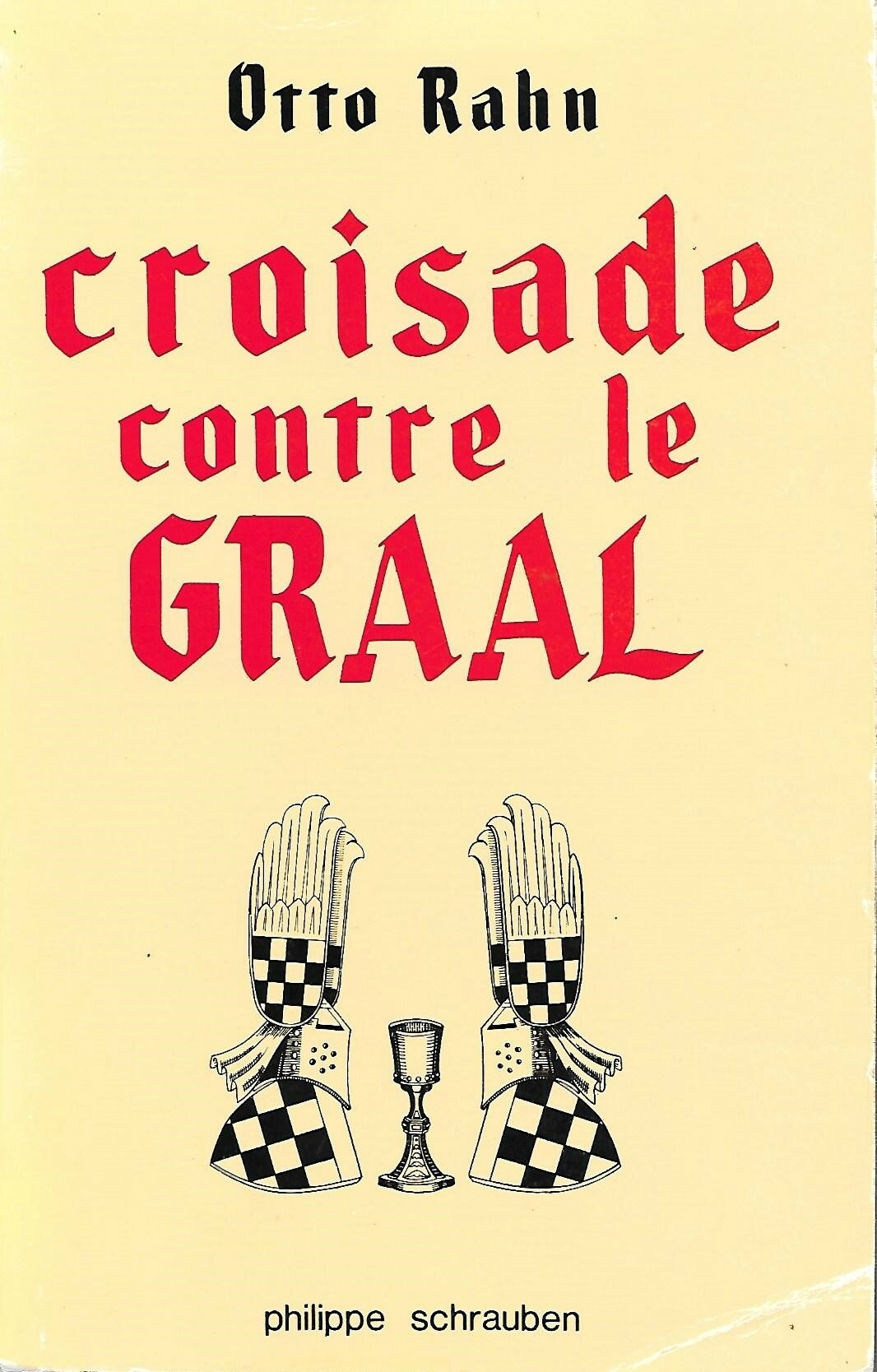 CROISADE CONTRE LE GRAAL - par Otto Rahn