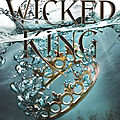 The wicked king [the folk of the air #2] de holly black