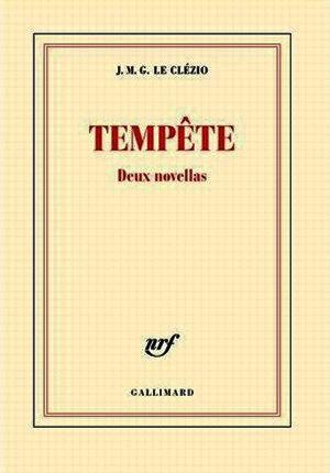 J. M. G. Le Clézio - Tempête : deux novellas