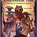 Brissy,pascal- balthazar fox -1l'héritier de l'entredeux mondes