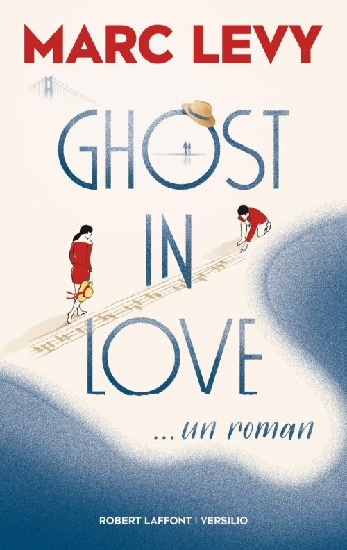 Ghost in love de Marc Lévy