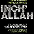 Inch'allah, l'islamisation à visage découvert, enquête spotlight en seine-saint-denis