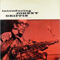 Johnny Griffin - 1956 - Introducing Johnny Griffin (Blue Note)