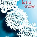 Let it snow - john green, maureen johnson, lauren myracle