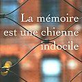 La mémoire est une chienne indocile, de perlman elliot