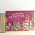 Archives détective - enquête dans le mystère des archives - nancy guilbert & anna griot
