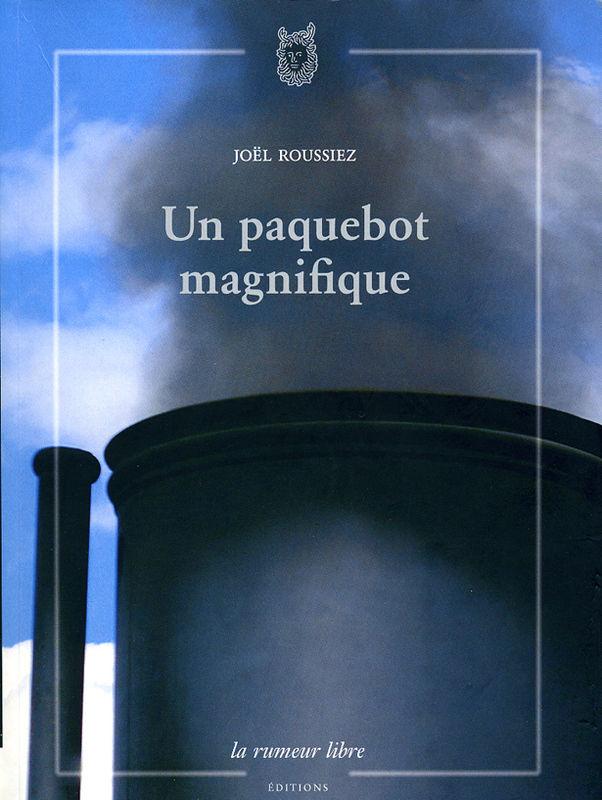 Joël Roussiez - Le paquebot magnifique
